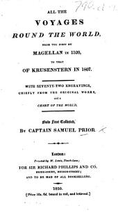 All the Voyages round the World, from the first by Magellan in 1520, to that of Krusenstern in 1807 ... Now first collected by Captain Samuel Prior