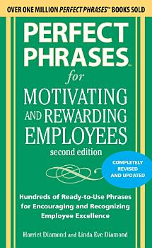 Perfect Phrases for Motivating and Rewarding Employees  Second Edition PDF