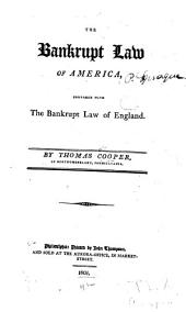 The Bankrupt Law of America: Compared with the Bankrupt Law of England