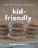 Ah  365 Yummy Kid Friendly Recipes PDF