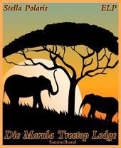 Die Marula Treetop Lodge: Sammelband