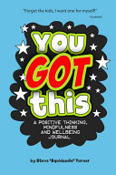You Got This   A Positive Thinking  Mindfulness and Wellbeing Journal PDF