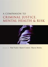 A companion to criminal justice, mental health and risk