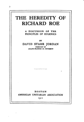 The Heredity of Richard Roe: A Discussion of the Principles of Eugenics