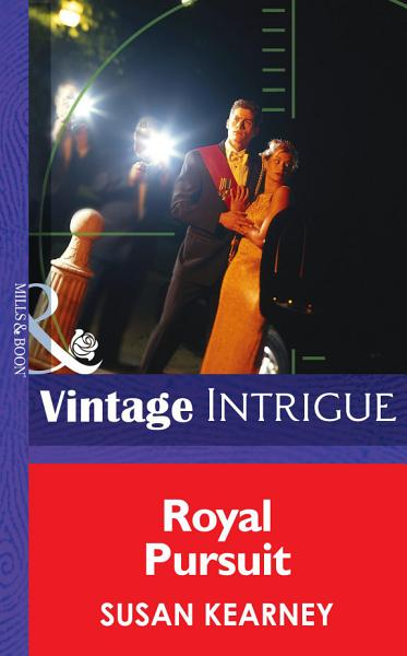 Royal Pursuit  Mills   Boon Intrigue   The Crown Affair  Book 3