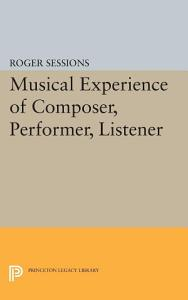 Musical Experience of Composer  Performer  Listener PDF