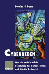 Cyberbeben: Was die multimediale Revolution für Unternehmen und Märkte bedeutet