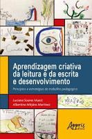 Aprendizagem Criativa da Leitura e da Escrita e Desenvolvimento PDF