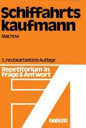 Schiffahrtskaufmann: Repetitorium in Frage und Antwort, Ausgabe 5