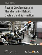 Recent Developments in Manufacturing Robotic Systems and Automation PDF