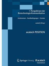 Perspektiven der Biotechnologie-Kommunikation: Kontroversen – Randbedingungen - Formate