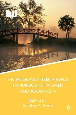 The Palgrave International Handbook of Women and Journalism PDF