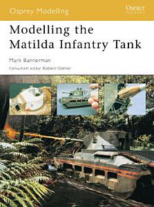 Modelling the Matilda Infantry Tank Book