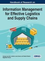 Handbook of Research on Information Management for Effective Logistics and Supply Chains PDF
