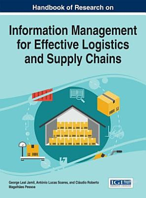 Handbook of Research on Information Management for Effective Logistics and Supply Chains