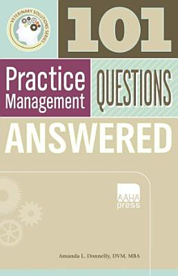 101 Veterinary Practice Management Questions Answered