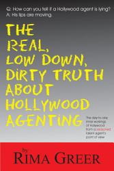 Real Low Down Dirty Truth About Hollywood Agenting Book PDF