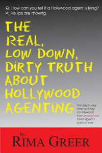 Real  Low Down  Dirty Truth about Hollywood Agenting Book