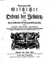 Pragmatische Geschichte des Ordens der Jesuiten, seit ihrem Ursprunge bis auf gegenwärtige Zeit: Kap. 7 - 10, Band 2