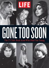 LIFE Gone Too Soon: The 27 Club - Rock Icons Who Died Too Soon