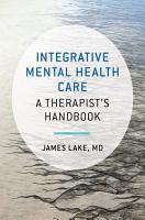 Integrative Mental Health Care  A Therapist s Handbook PDF