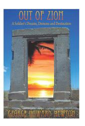 Out Of Zion: A Soldier's Dreams, Demons and Destination