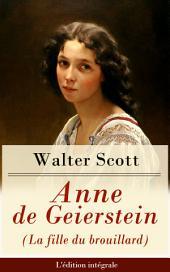 Anne de Geierstein (La fille du brouillard) - L'édition intégrale: La jeune fille avec des pouvoirs magiques (Roman historique: La guerre des Deux Roses)