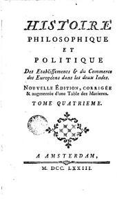 Historie philiosophique et politique des etablisements et du commerce des enropéens dans les deux Indes, 4