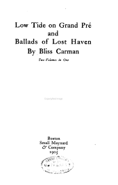 Low Tide on Grand Pré and Ballads of Lost Haven: Two Volumes in One