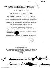Considérations médicales sur les altérations que peut éprouver la lymphe de la part de quelques acrimonies cutanées: présentées et soutenues à l'Ecole de Médecine de Montpellier, le 7 août 1807