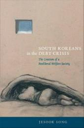 South Koreans in the Debt Crisis: The Creation of a Neoliberal Welfare Society