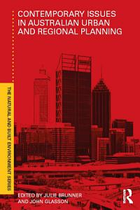 Contemporary Issues in Australian Urban and Regional Planning Book
