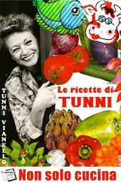 Le ricette di Tunni: Non solo cucina