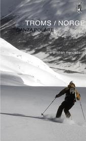 Troms / norge. danza polare (i diari dell'orso #1)