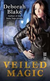 Veiled Magic: Volume 1