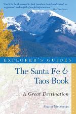 Explorer's Guide Santa Fe & Taos: A Great Destination (Seventh Edition) (Explorer's Great Destinations)