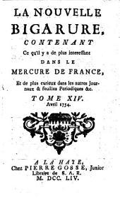 La nouvelle bigarure: contenant a qu'il y a des plus intéressant dans le Mercure de France, et de plus curieux dans les autres journaux & feuilles périodiques etc, Volume14
