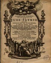 Dissertatio juridica inauguralis de jure patrio: Quam ... ex auctoritate ... Hieronymi Davidis Gaubii, ...