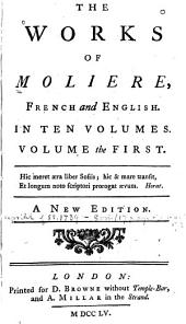 The Works of Moliere, French and English: In Ten Volumes, Volume 1