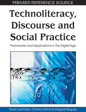 Technoliteracy  Discourse  and Social Practice  Frameworks and Applications in the Digital Age PDF