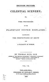 Celestial Scenery, Or, The Wonders of the Planetary System Displayed: Illustrating the Perfections of Deity and a Plurality of Worlds