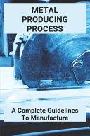 Metal Producing Process