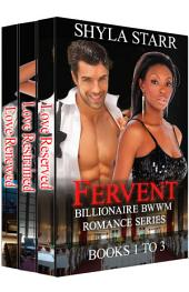 Fervent Billionaire BWWM Romance Series - Books 1 to 3