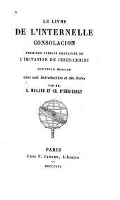 Le livre de l'internelle consolacion: premiére version françoise de L'imitation de Jésus-Christ