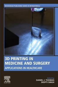 3D Printing in Medicine and Surgery
