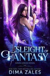 Sleight of Fantasy (Sasha Urban Series: Book 4)