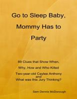 Go to Sleep Baby  Mommy Has to Party PDF