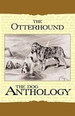 The Otterhound - A Dog Anthology (A Vintage Dog Books Breed Classic)