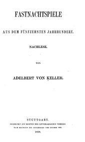 Fastnachtspiele aus dem fünfzehnten Jahrhundert: Nachlese, Band 46