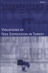 Turkey: Violations of Free Expression in Turkey